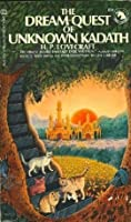 The Dream Quest Of Unknown Kadath (Adult Fantasy Series)