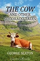 The Cow and Other Colorado Tales