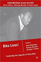 Biko Lives!: The Contested Legacies of Steve Biko