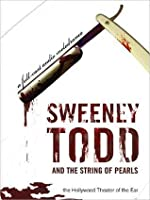 Sweeney Todd and the String of Pearls: An Audio Melodrama in Three Despicable Acts: An Audio Melodrama in Three Despicable Acts