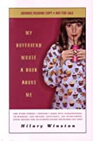 My Boyfriend Wrote a Book About Me: And Other Stories I Shouldn't Share with Acquaintances, Co-workers, Taxi Drivers, Assistants, Job Interviewers, Bikini ... and Ex/ Current/ Future Boyfriends But Have