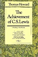 The Achievement of C.S. Lewis: A Reading of his Fiction