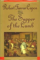 The Supper of the Lamb; a Culinary Reflection