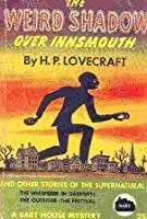 The Weird Shadow Over Innsmouth & Other Stories of the Supernatural