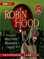 Will You Tolerate This?: Robin Hood, Episode 1