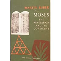 Moses: The Revelation and the Covenant