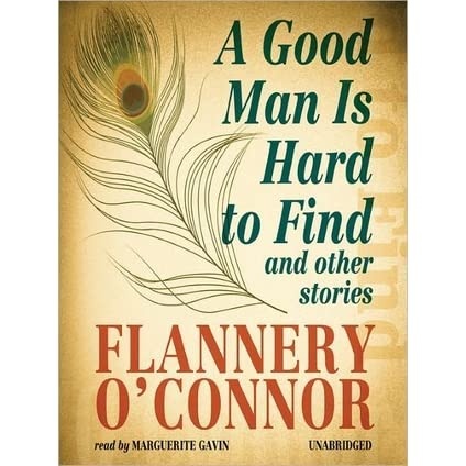 a review of the book a good man is hard to find by flannery oconnor A good man is hard to find and other stories by flannery o'connor 38 of 5 stars (paperback 9780156364652.