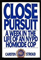 Close Pursuit: A Week in the Life of an NYPD Homicide Cop