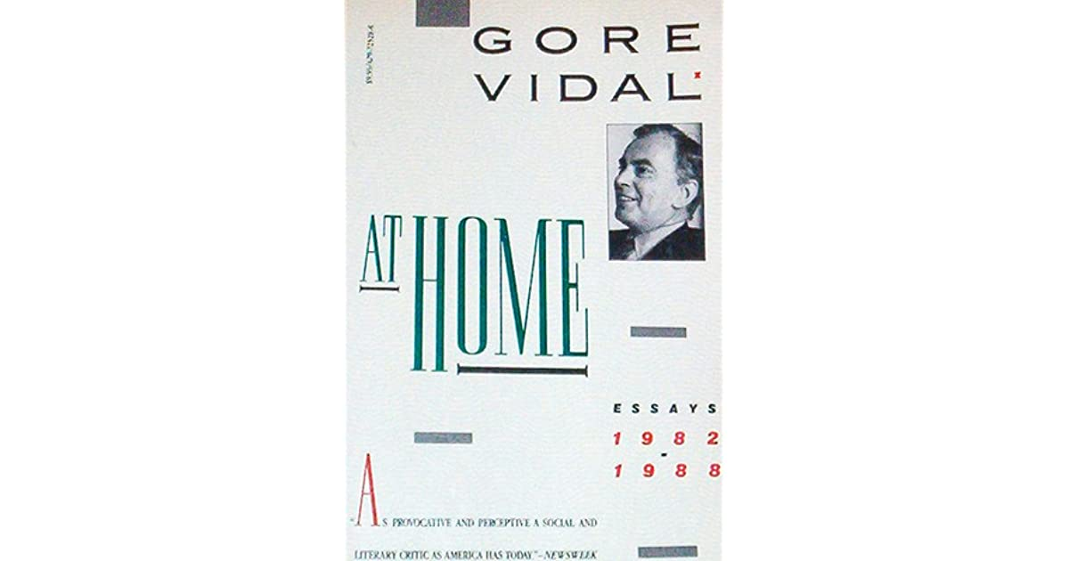 gore vidal selected essays review The selected essays of gore vidal, edited by jay parini gore vidal has known, or at any rate met, nearly everyone of literary, political, or cinematic note during his lifetime.