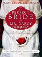 The Perfect Bride for Mr. Darcy (ARC)