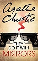 They Do It With Mirrors (Miss Marple #6)