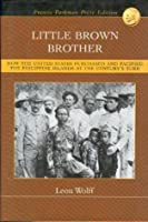Little Brown Brother: How the United States Purchased and Pacified the Philippines at the Turn of the Last Century