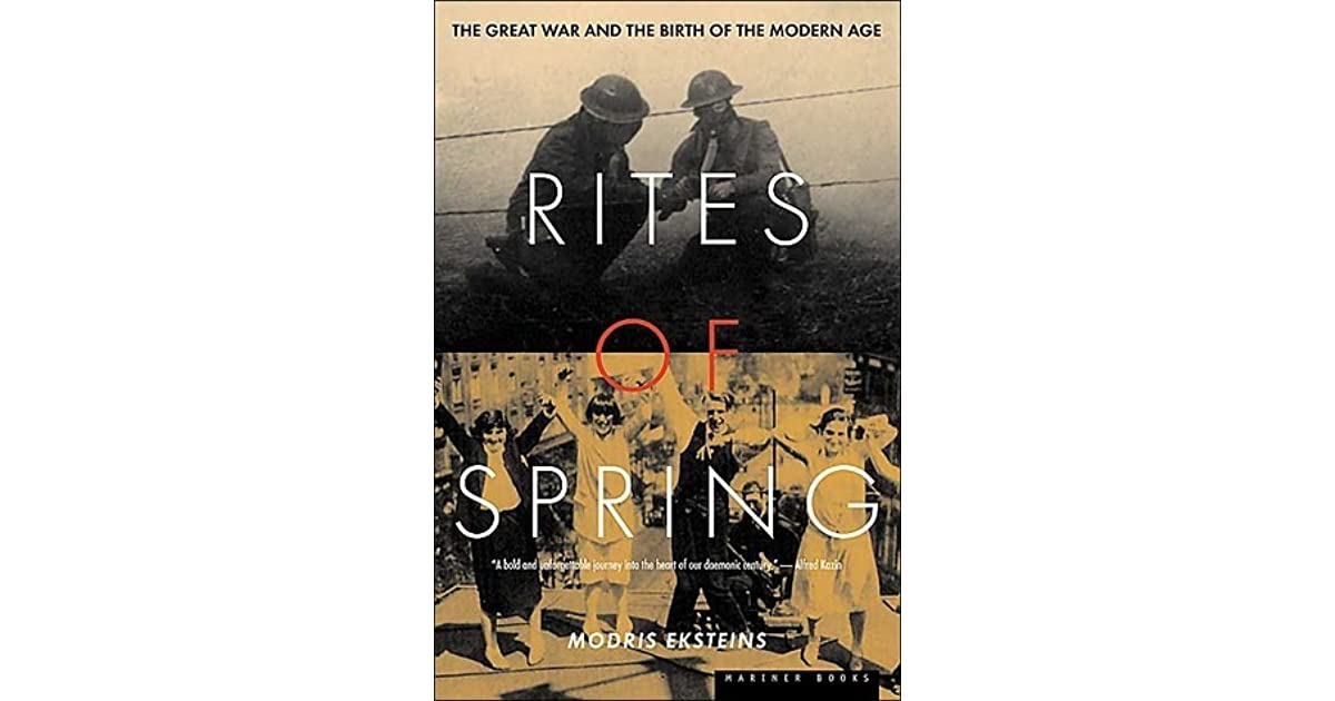 modris eksteins rites of spring essay Written by modris eksteins, narrated by michael prichard download the app and start listening to rites of spring today - free with a 30 day trial keep your audiobook forever, even if you cancel don't love a book swap it for free, anytime.