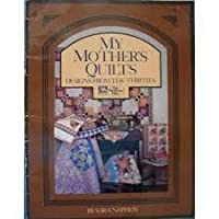 My Mother's Quilts: Designs from the Thirties
