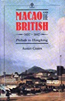 Macao and the British, 1637-1842
