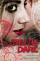 Truth & Dare. Edited by Liz Miles