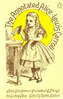 The Annotated Alice: Alice's Adventures in Wonderland, And, Through the Looking-Glass