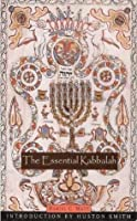 The Essential Kabbalah: The Heart of Jewish Mysticism (Mystical Classics of the World)