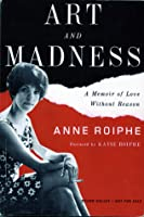 Art and Madness: A Memoir of Love Without Reason