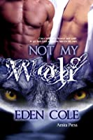 Not My Wolf (Fenrir Wolves #1)