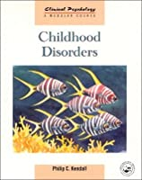 Childhood Disorders: Behaviour and Experience in Context