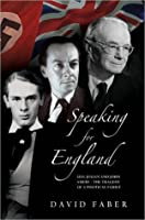 Speaking for England: Leo, Julian and John Amery, the Tragedy of a Political Family