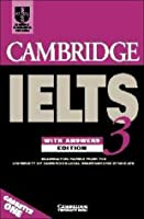 Cambridge Ielts 3: Examination Papers from University of Cambridge ESOL Examinations: With Answers