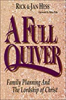 A Full Quiver : Family Planning and the Lordship of Christ