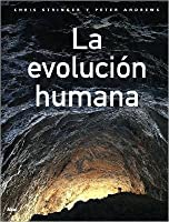 La Evolucion Humana/ the Human Evolution (Ciencia)