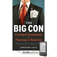 The Big Con: The True Story of How Washington Got Hoodwinked and Hijacked by CrackpotEconomics