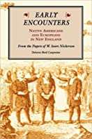Early Encounters--Native Americans and Europeans in New England: From the Papers of W. Sears Nickerson
