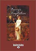 Darcy's Temptation: A Sequel to the Fitzwilliam Darcy Story (Large Print 16pt)