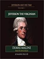 Thomas Jefferson and His Time, Volume I: The Virginian