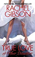 True Love and Other Disasters (Chinooks Hockey Team #4)