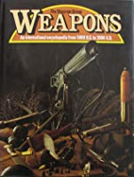 Weapons: An International Encyclopedia From 5000 B.C. to 2000 A.D., Updated Edition