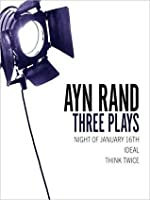 Three Plays: Night of January 16, Ideal, and Think Twice: Night of January 16, Ideal, and Think Twice