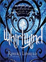 Whirlwind: The Dreamhouse Kings Series, Book 5