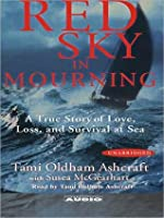Red Sky In Mourning: The True Story of a Woman's Courage and Survival at Sea
