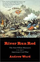 River Run Red: The Fort Pillow Massacre in the American Civil War