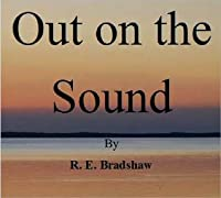 Out on the Sound (The Adventures of Decky and Charlie, #1)