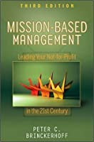 Mission-Based Management: Leading Your Not-For-Profit in the 21st Century