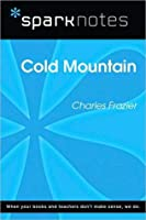 Cold Mountain (SparkNotes Literature Guide)