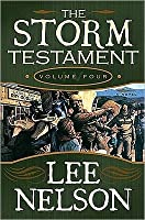 The Storm Testament IV: Dan Storm Joins Porter Rockwell in the 1857 War Against Johnston's Army, but Soon Finds Himself with the Black Gosiute War Chief Ike, Trailing Killer Dick Boggs and the Francher Wagon Train South to Mountain Meadows