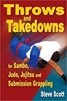 Throws and Takedowns for Sambo, Judo, Jujitsu and Submission Grappling