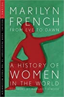 From Eve to Dawn, a History of Women in the World: Origins: From Prehistory to the First Millennium