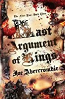 Last Argument of Kings (The First Law #3)