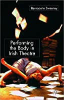 Performing the Body in Irish Theatre