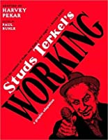 Studs Terkel's Working: A Graphic Adaptation: A Graphic Adaptation