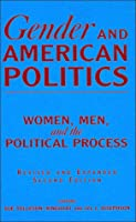 Gender and American Politics: Women, Men, and the Political Process, Revised and Expanded Second Edition