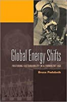 Global Energy Shifts: Fostering Sustainability in a Turbulent Age